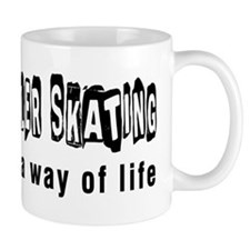 Roller Skating it is a way of life Mug