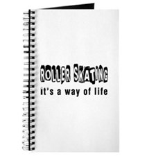 Roller Skating it is a way of life Journal