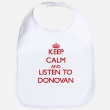 Keep Calm and Listen to Donovan Bib