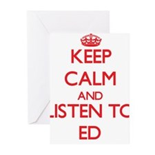 Keep Calm and Listen to Ed Greeting Cards