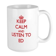Keep Calm and Listen to Ed Mugs