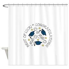 BEST OF LUCK! CONGRATULATIONS! Shower Curtain