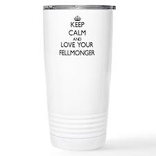 Keep Calm and Love your Fellmonger Travel Mug