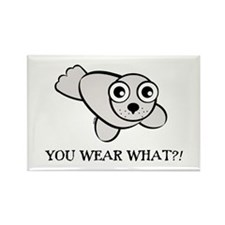 YOU WEAR WHAT SEAL Rectangle Magnet
