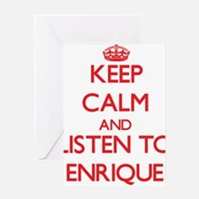 Keep Calm and Listen to Enrique Greeting Cards