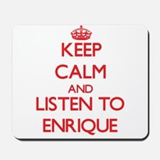 Keep Calm and Listen to Enrique Mousepad