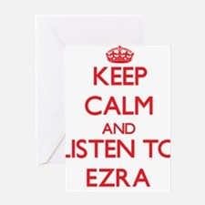 Keep Calm and Listen to Ezra Greeting Cards
