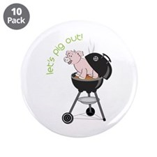 """lets pig out! 3.5"""" Button (10 pack)"""