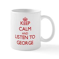 Keep Calm and Listen to George Mugs
