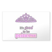 Its Good To Be Princess Decal