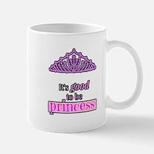 Its good to be Princess Mugs