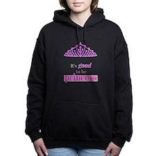 Its good to be Princess Women's Hooded Sweatshirt