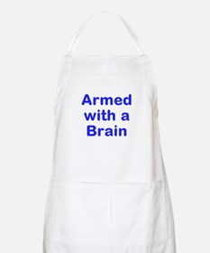 Armed with a Brain Apron