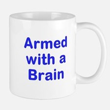 Armed with a Brain Mugs