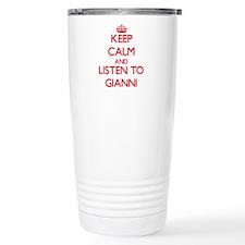 Keep Calm and Listen to Gianni Travel Mug