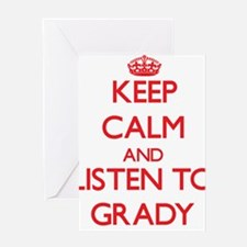 Keep Calm and Listen to Grady Greeting Cards
