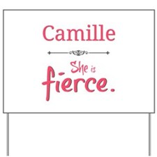 Camille is fierce Yard Sign