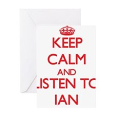 Keep Calm and Listen to Ian Greeting Cards