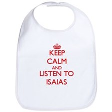 Keep Calm and Listen to Isaias Bib