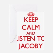 Keep Calm and Listen to Jacoby Greeting Cards