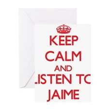 Keep Calm and Listen to Jaime Greeting Cards