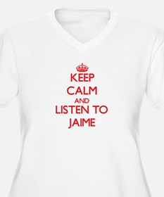 Keep Calm and Listen to Jaime Plus Size T-Shirt