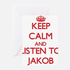 Keep Calm and Listen to Jakob Greeting Cards