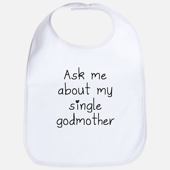 Ask Me About My Single Godmother Bib