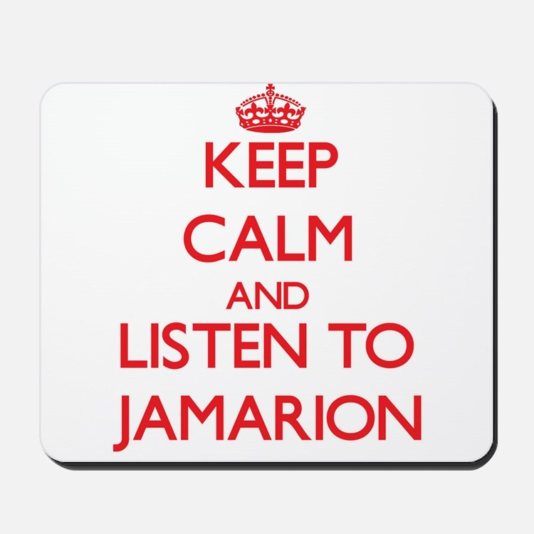 Keep Calm and Listen to Jamarion Mousepad