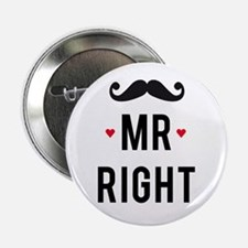 "Mr right mustache 2.25"" Button"