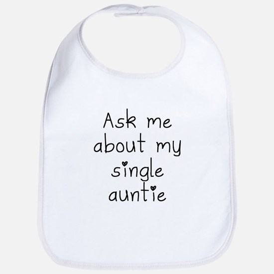 Ask Me About My Single Auntie Bib