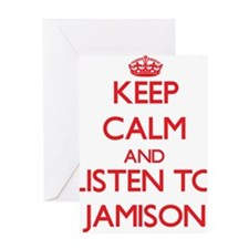 Keep Calm and Listen to Jamison Greeting Cards