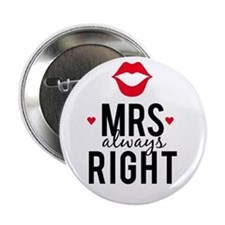 """Mrs always right red lips 2.25"""" Button"""