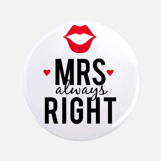 """Mrs always right red lips 3.5"""" Button"""