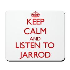 Keep Calm and Listen to Jarrod Mousepad