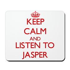 Keep Calm and Listen to Jasper Mousepad