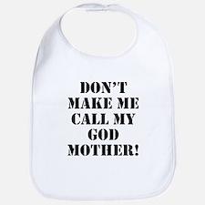 Don't Make Me Call My Godmother Bib