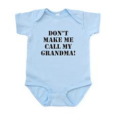 Don't Make Me Call My Grandma Body Suit