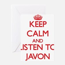 Keep Calm and Listen to Javon Greeting Cards