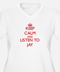 Keep Calm and Listen to Jay Plus Size T-Shirt