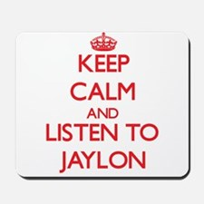 Keep Calm and Listen to Jaylon Mousepad