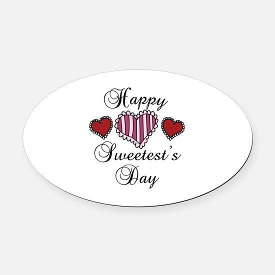 Happy sweetests day Oval Car Magnet