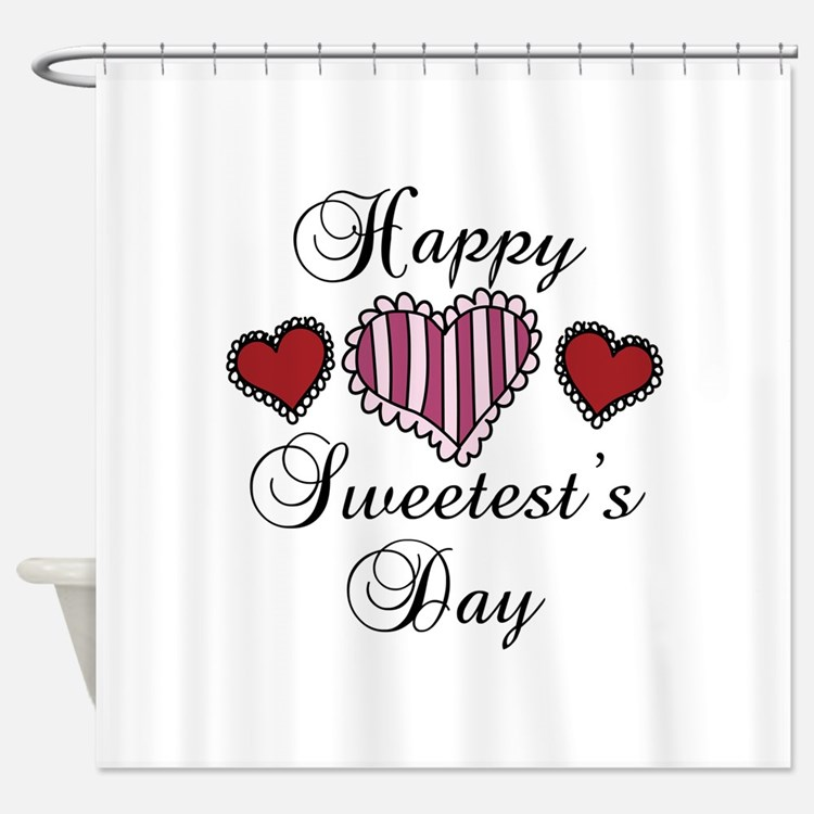 Happy sweetests day Shower Curtain