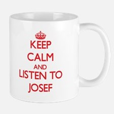 Keep Calm and Listen to Josef Mugs