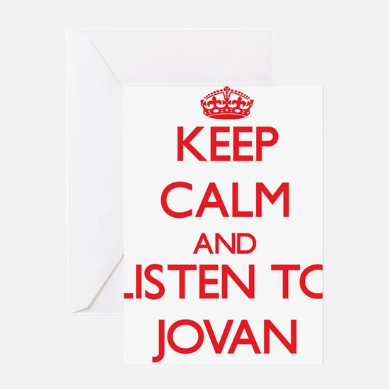 Keep Calm and Listen to Jovan Greeting Cards