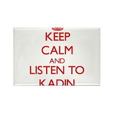 Keep Calm and Listen to Kadin Magnets