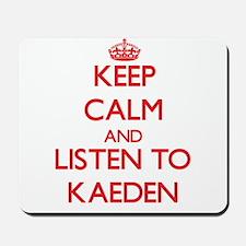 Keep Calm and Listen to Kaeden Mousepad