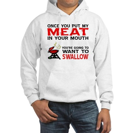Meat in your mouth Hooded Sweatshirt