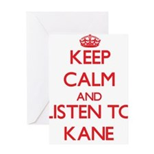 Keep Calm and Listen to Kane Greeting Cards