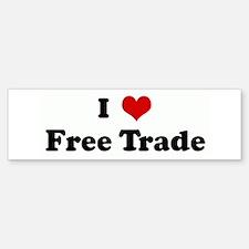 I Love Free Trade Bumper Bumper Bumper Sticker